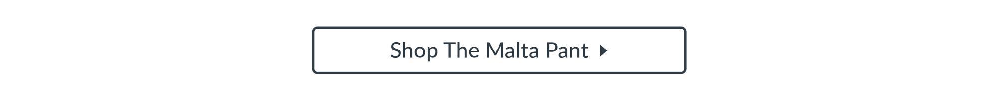 Shop the Malta Pant